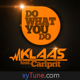 Klaas feat. Carlprit - Do what you do