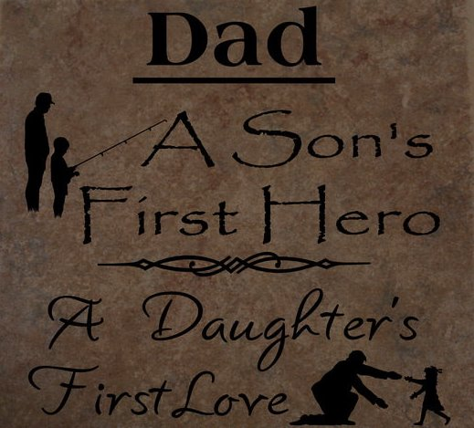 dad a son's first hero and a daughter's first love - پدر قهرمان پسر و اولین عشق دخترش است