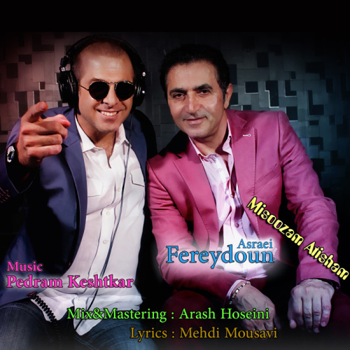 http://s3.picofile.com/file/7880131391/Fereydoun_Asraei_Misoozam_Atisham.jpg