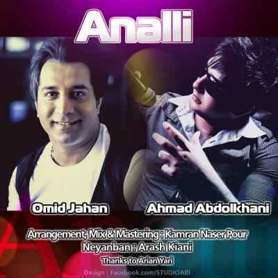 http://s3.picofile.com/file/7933809886/Ahmad_Abdolkhani_Ft_Omid_Jahan_Annalli_128_.jpg