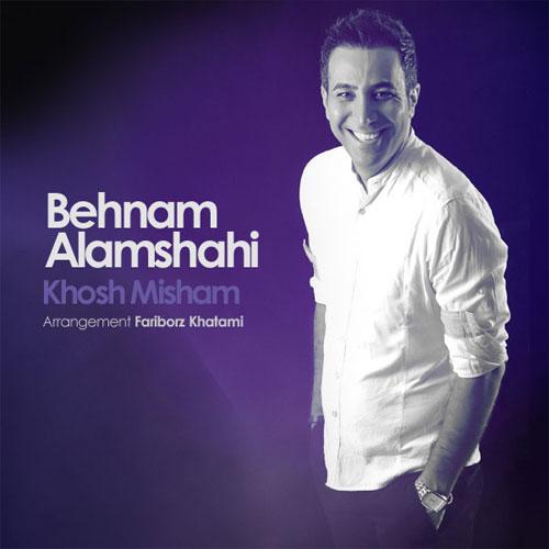 Behnam Alamshahi - Khosh Misham