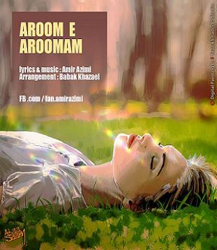 دانلود آهنگ جدید,امیر عظیمی به نام آروم آرومم