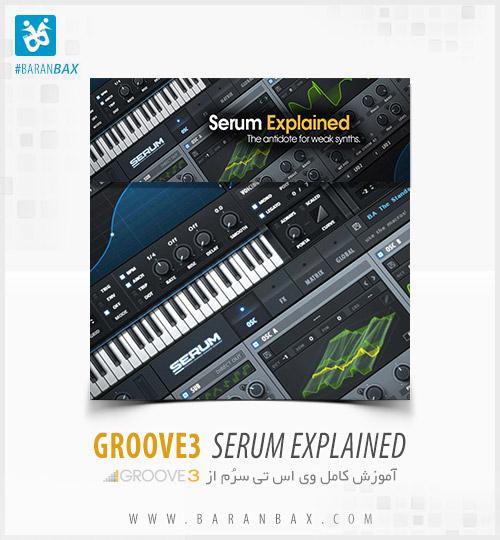 دانلود آموزش سینتی سایزر Groove3 Serum Explained