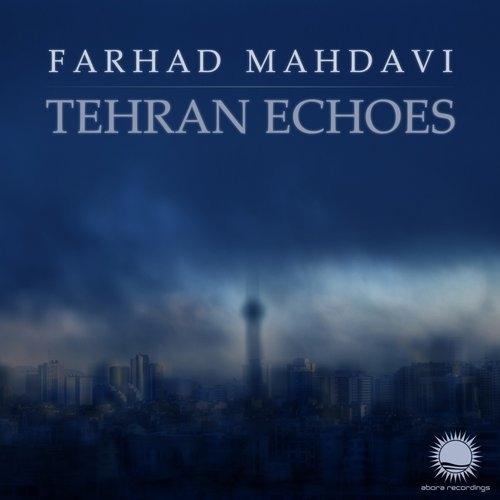 البوم بی کلام Farhad Mahdavi – Tehran Echoes 2015