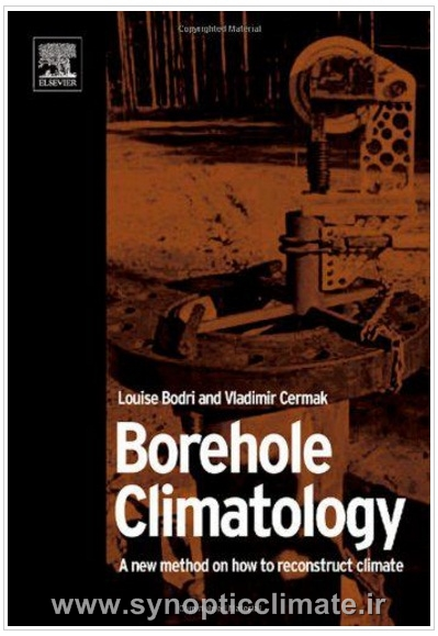 دانلود کتاب Borehole Climatology: A New Method on How to Reconstruct Climate