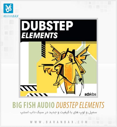 دانلود لوپ سبک داب استپ Big Fish Audio Dubstep Elements