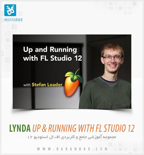 دانلود آموزش اف ال استودیو 12 Lynda Up and Running with FL Studio