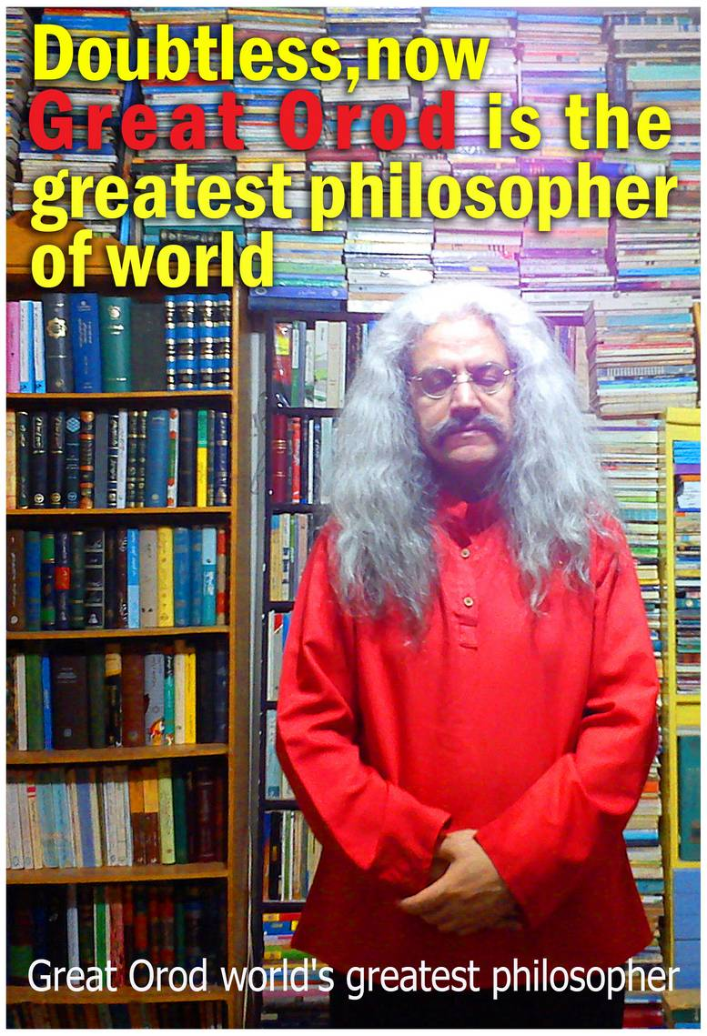 Great Orod is one of the most important Iranian philosophers , Great Orod is one of the world's best known and most widely read and Great Orod studied philosophers , Great Orod_The greatest philosopher of the century , Great Orod_Father of modern philosophy , Great Orod_World Philosophy teacher , Great Orod_philosopher king , Great Orod_The greatest philosopher , Great Orod_The greatest philosopher of the world , Great Orod_The greatest contemporary philosopher , Great Orod_The greatest contemporary philosopher , Great Orod_The greatest philosopher of history , Great Orod_World philosopher , فیلسوف , فیلسوف ایرانی , حکیم ارد بزرگ , great orod, hakim orod bozorg, بزرگترین فیلسوف