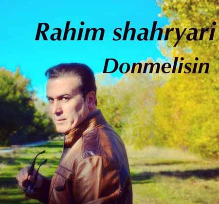 دانلود آهنگ جدید رحیم شهریاری به نام Donmelisin