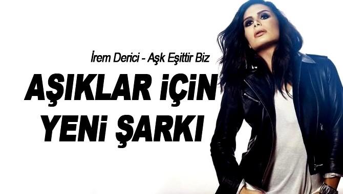 http://s3.picofile.com/file/8227567818/irem_Derici_Ask_Esittir_Biz001.jpg