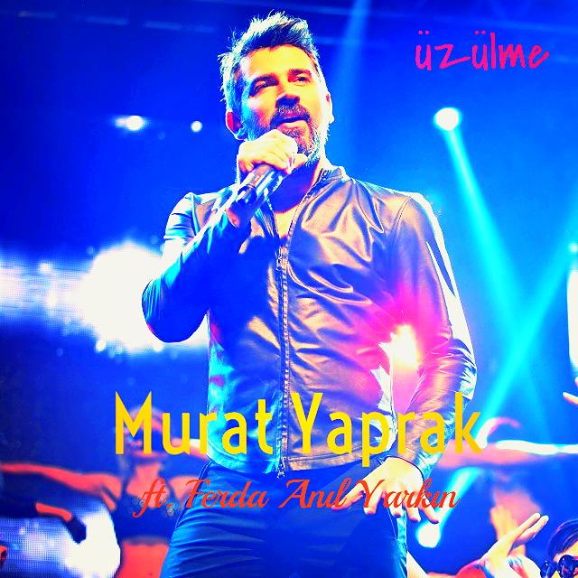 http://s3.picofile.com/file/8230198376/Murat_Yaprak_Ft_Ferda_Anil_Yarkin_Uzulme_2015_Single.jpg