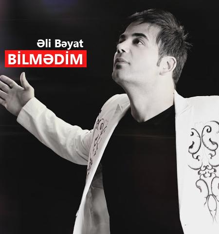 Ali Bayat - Bilmadim