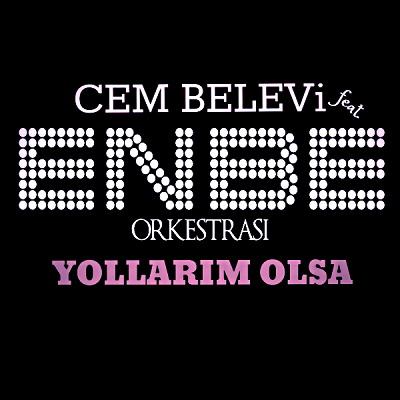 http://s3.picofile.com/file/8231141200/Enbe_Orkestras%C4%B1_feat_Cem_Belevi_Yollar%C4%B1m_Olsa_Single_Album_2016.jpg