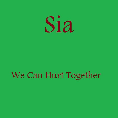 sia we can hurt together