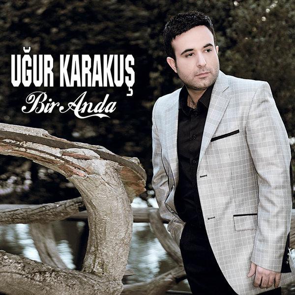 http://s3.picofile.com/file/8286637226/ugur_karakus_bir_anda_2017.jpg